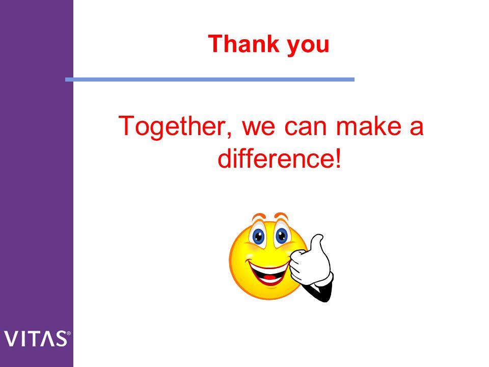 Thank you Together, we can make a difference!