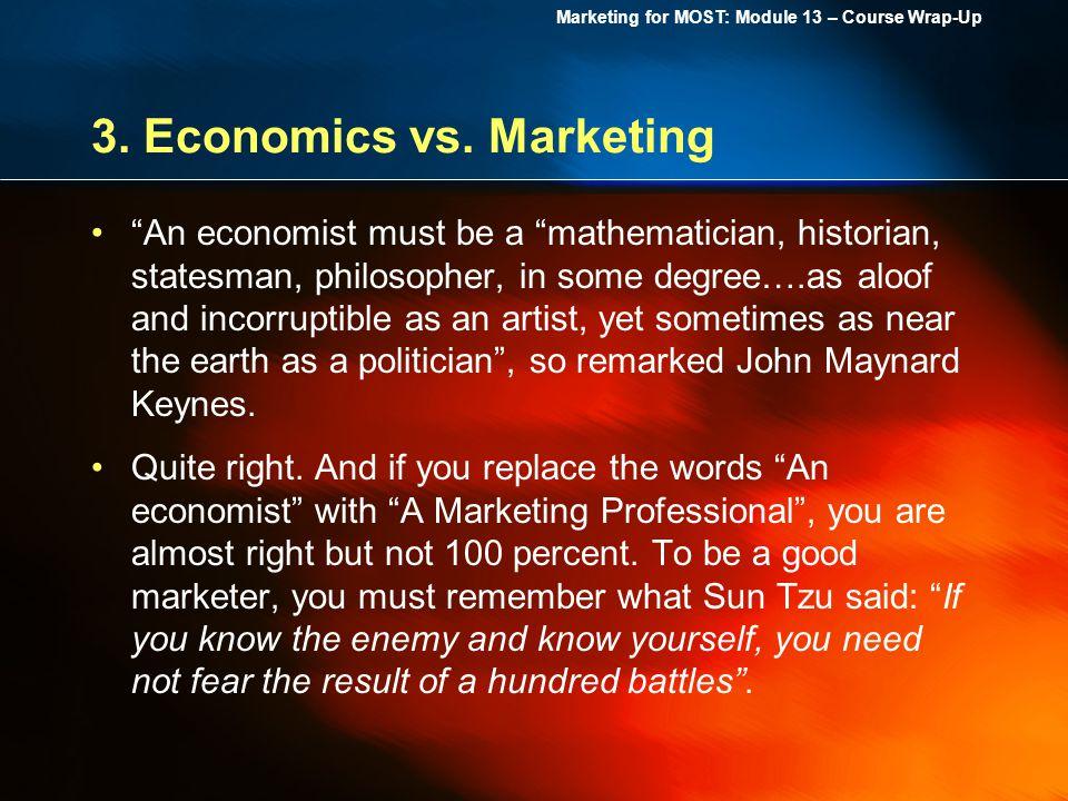 Marketing for MOST: Module 13 – Course Wrap-Up 3. Economics vs.