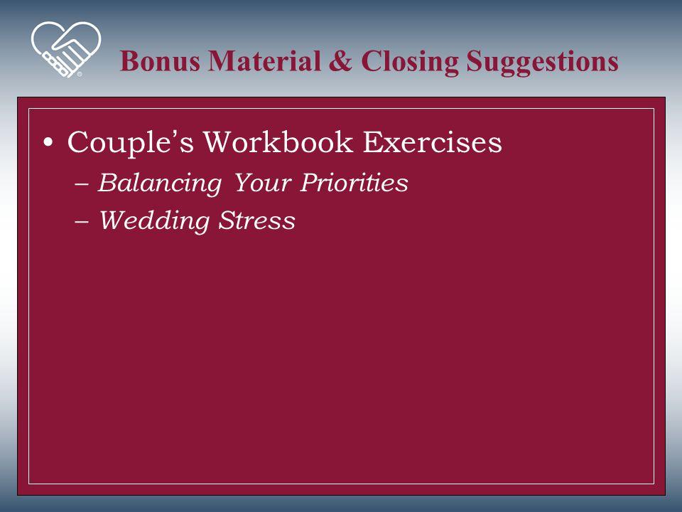 Bonus Material & Closing Suggestions Couple's Workbook Exercises – Balancing Your Priorities – Wedding Stress