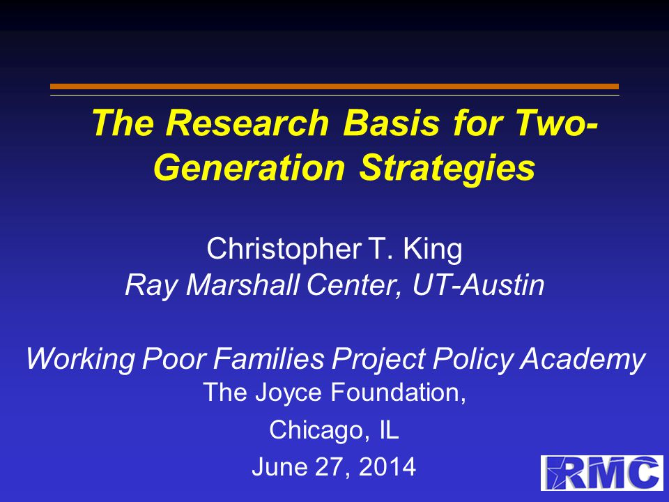 The Research Basis for Two- Generation Strategies Christopher T.
