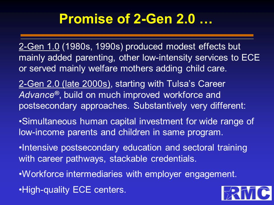 Promise of 2-Gen 2.0 Chase-Lansdale & Brooks-Gunn (2014) review 2-Gen 1.0 and new 2-Gen 2.0 strategies.