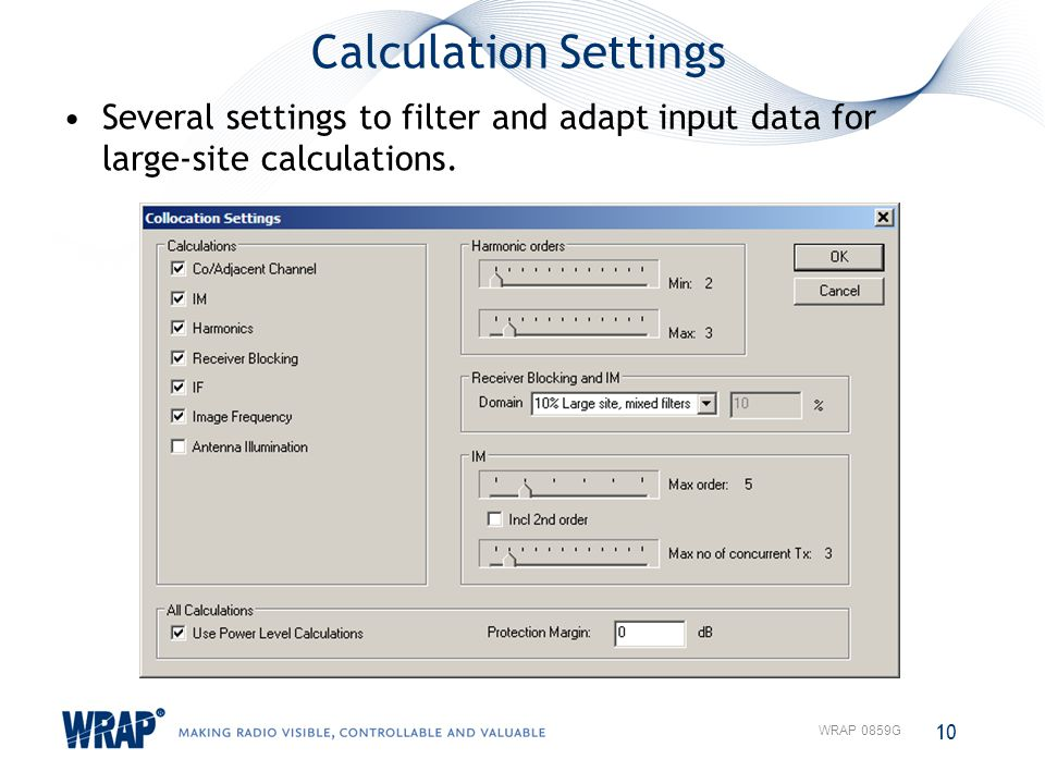 Calculation Settings Several settings to filter and adapt input data for large-site calculations. 10 WRAP 0859G
