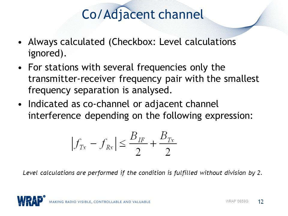 Co/Adjacent channel Always calculated (Checkbox: Level calculations ignored). For stations with several frequencies only the transmitter-receiver freq