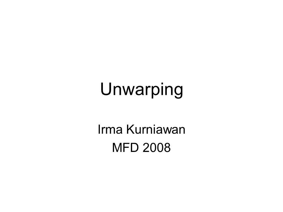 Unwarping Irma Kurniawan MFD 2008