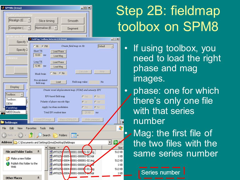 Step 2B: fieldmap toolbox on SPM8 If using toolbox, you need to load the right phase and mag images.