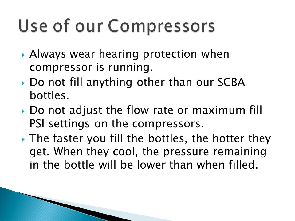  Always wear hearing protection when compressor is running.