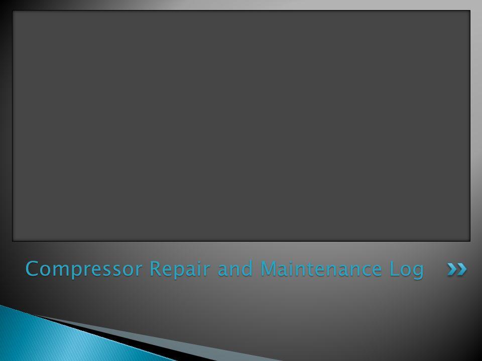 Compressor Repair and Maintenance Log