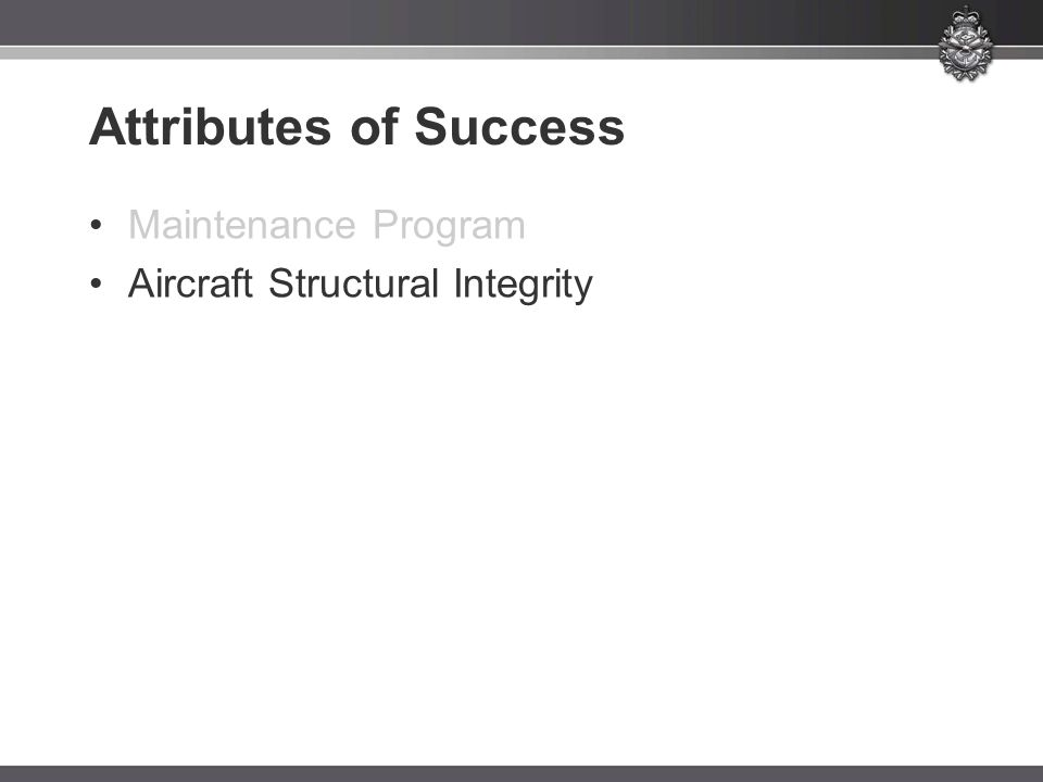Attributes of Success Maintenance Program Aircraft Structural Integrity