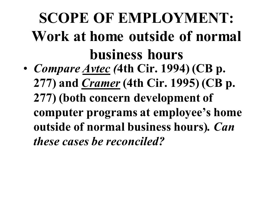 SCOPE OF EMPLOYMENT: Work at home outside of normal business hours Compare Avtec (4th Cir.