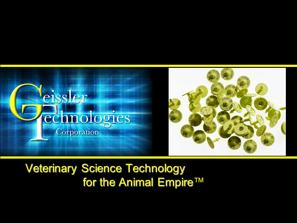 Veterinary Science Technology for the Animal Empire Veterinary Science Technology for the Animal Empire™
