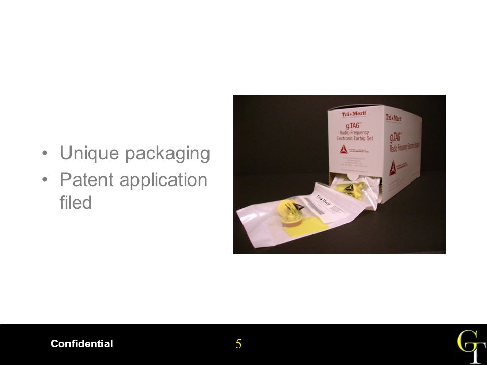 5 Confidential 5 Unique packaging Patent application filed