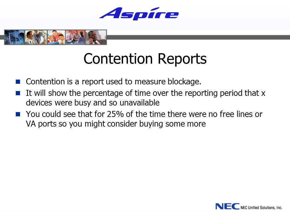 Contention Reports Contention is a report used to measure blockage.
