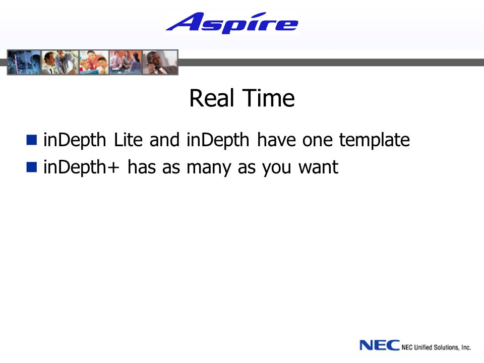 Real Time inDepth Lite and inDepth have one template inDepth+ has as many as you want