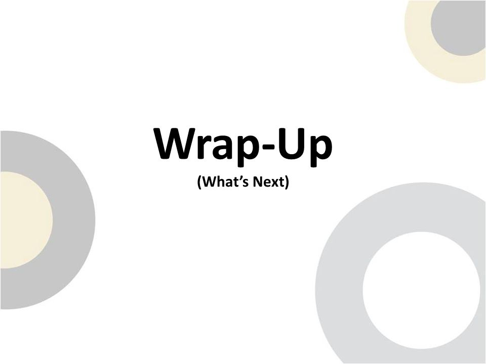 Wrap-Up (What's Next)