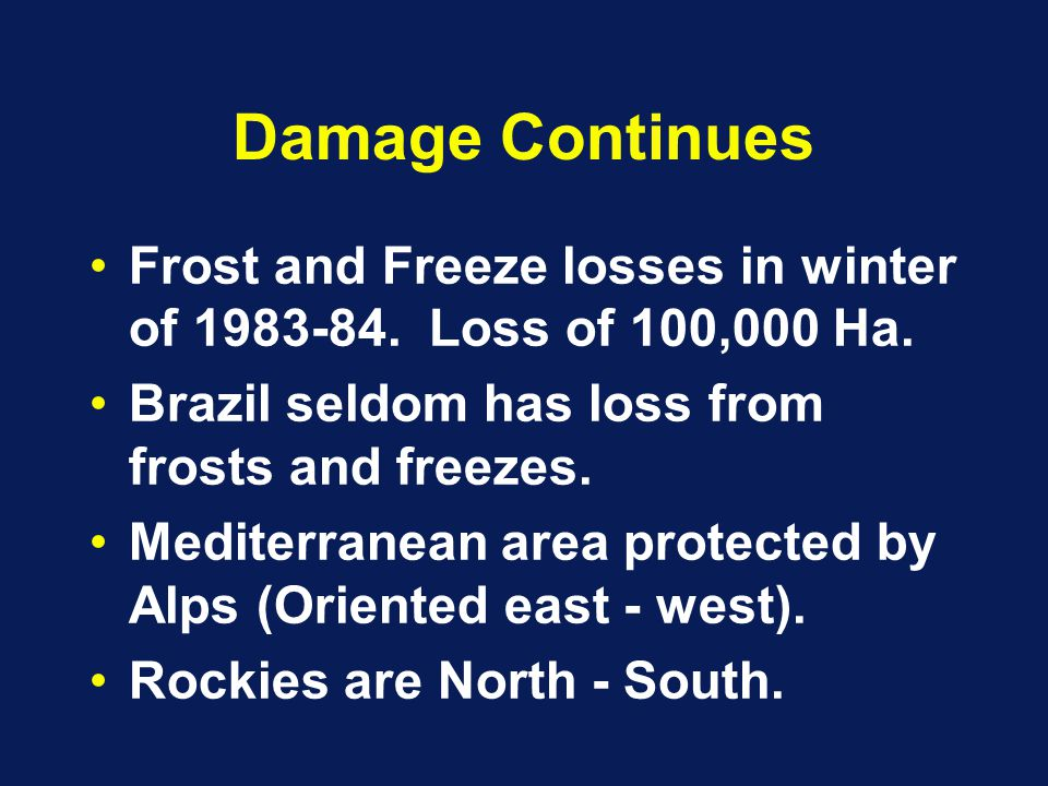 Damage Continues Frost and Freeze losses in winter of 1983-84.