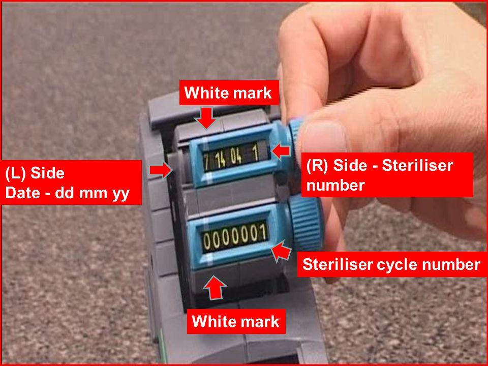 White mark (L) Side Date - dd mm yy (R) Side - Steriliser number Steriliser cycle number White mark