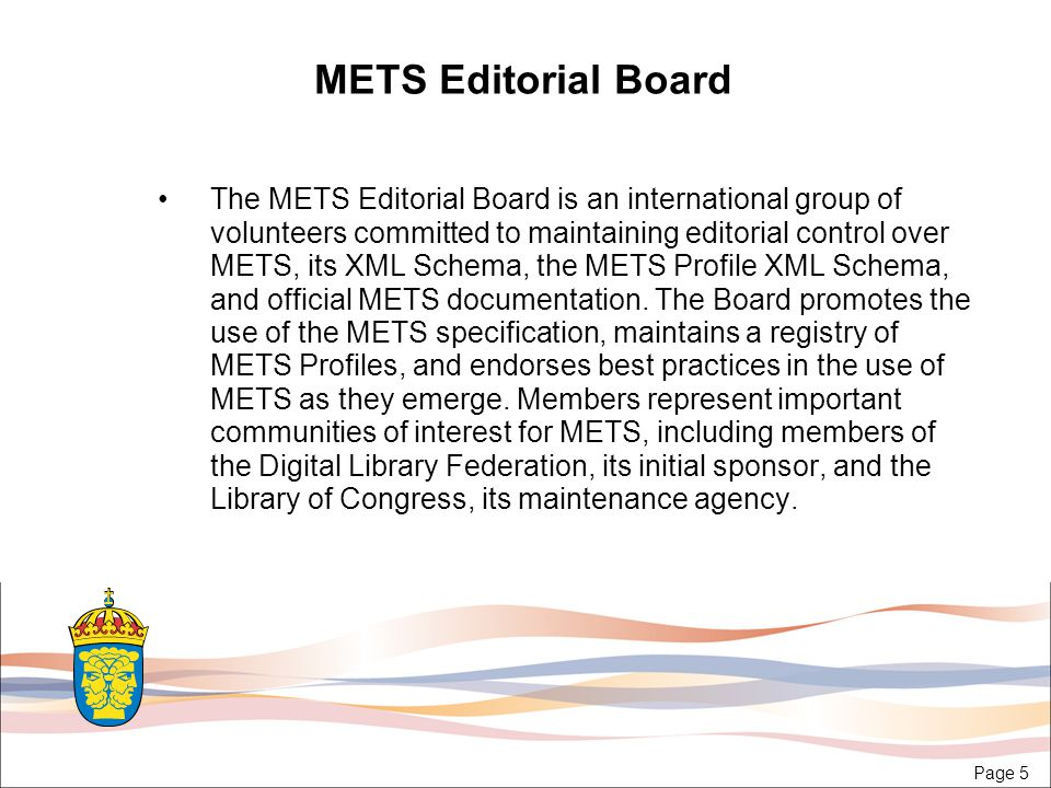 Page 6 METS History Originates in Making of America II initiative –Making of America II (MOA2) was a Digital Library Federation sponsored initiative that started in 1997.