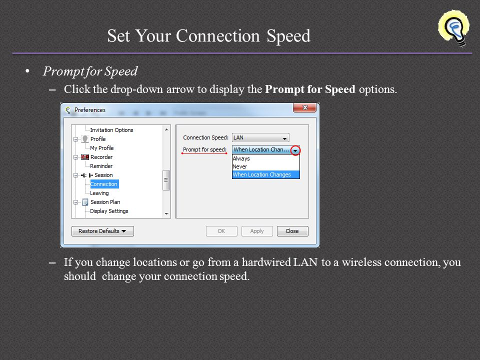 Set Your Connection Speed Prompt for Speed – Click the drop-down arrow to display the Prompt for Speed options.
