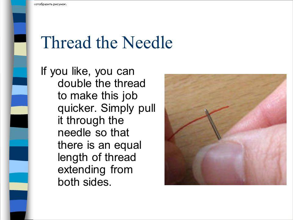 Tie a knot at the end of the thread.