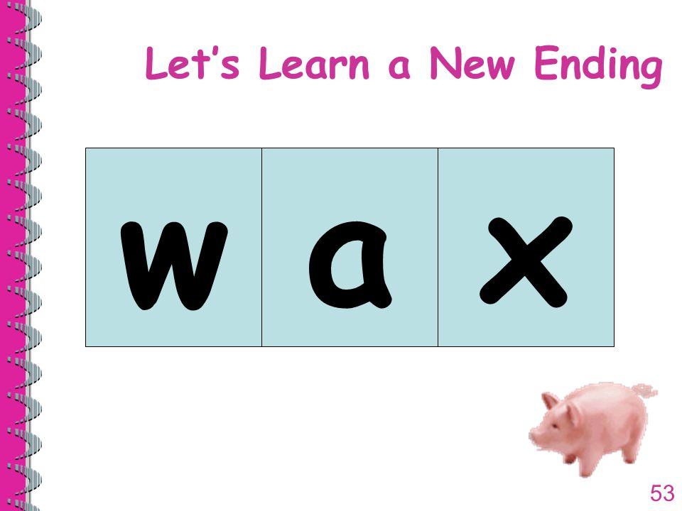 53 Let's Learn a New Ending wax