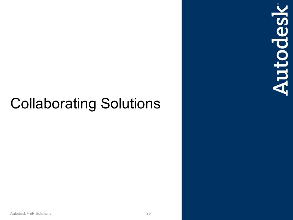 30 Autodesk MEP Solutions Collaborating Solutions
