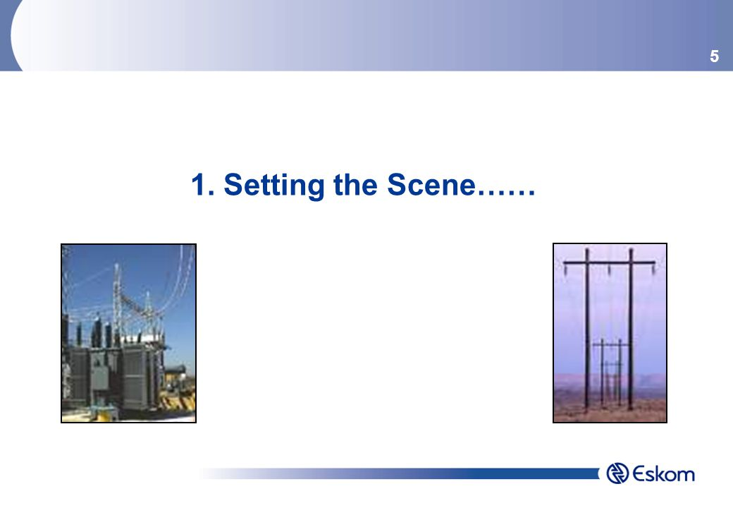 5 1. Setting the Scene……