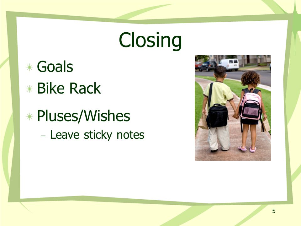 Closing Goals Bike Rack Pluses/Wishes – Leave sticky notes 5