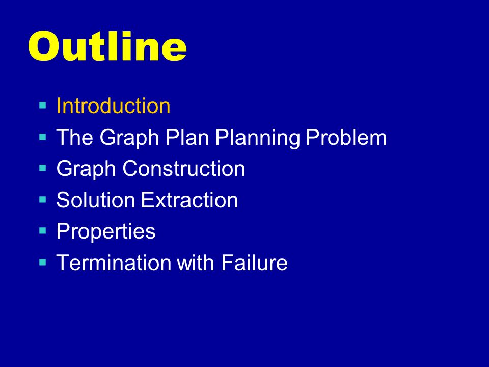 Constructing the planning graph…(Reachability)  Initial proposition layer  Write down just the initial conditions  Action layer i  If all action's preconditions appear consistent in i-1  Then add action to layer i  Proposition layer i+1  For each action at layer i  Add all its effects at layer i+1  Repeat until all goal propositions appear