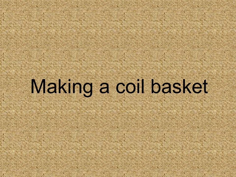 Making a coil basket