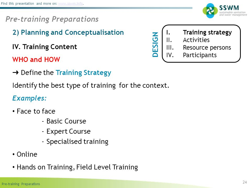 Pre-training Preparations Find this presentation and more on: www.sswm.info.www.sswm.info 2) Planning and Conceptualisation IV.