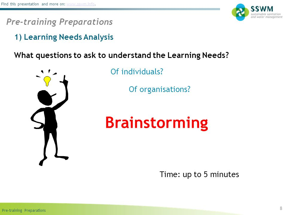 Pre-training Preparations Find this presentation and more on: www.sswm.info.www.sswm.info What questions to ask to understand the Learning Needs.