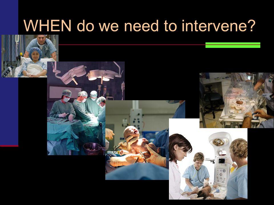 WHEN do we need to intervene?
