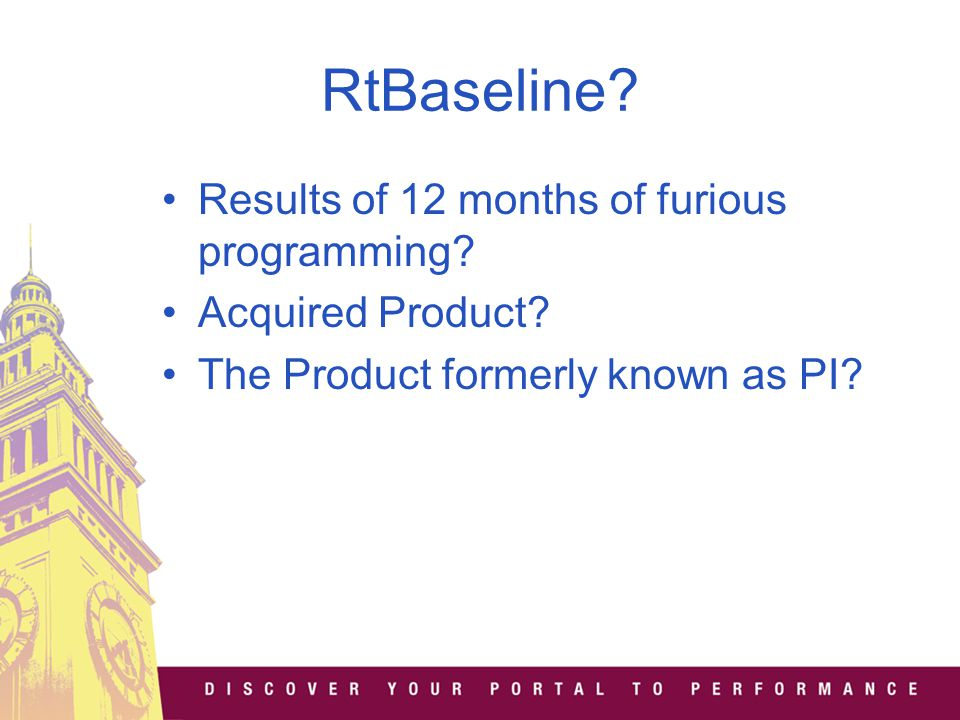 RtBaseline.Results of 12 months of furious programming.