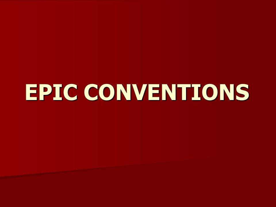 EPIC CONVENTIONS
