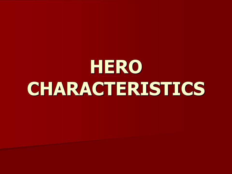 HERO CHARACTERISTICS