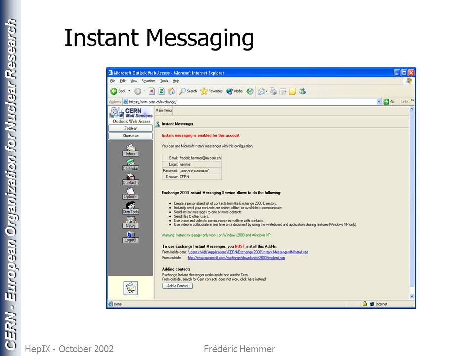 CERN - European Organization for Nuclear Research HepIX - October 2002Frédéric Hemmer Instant Messaging