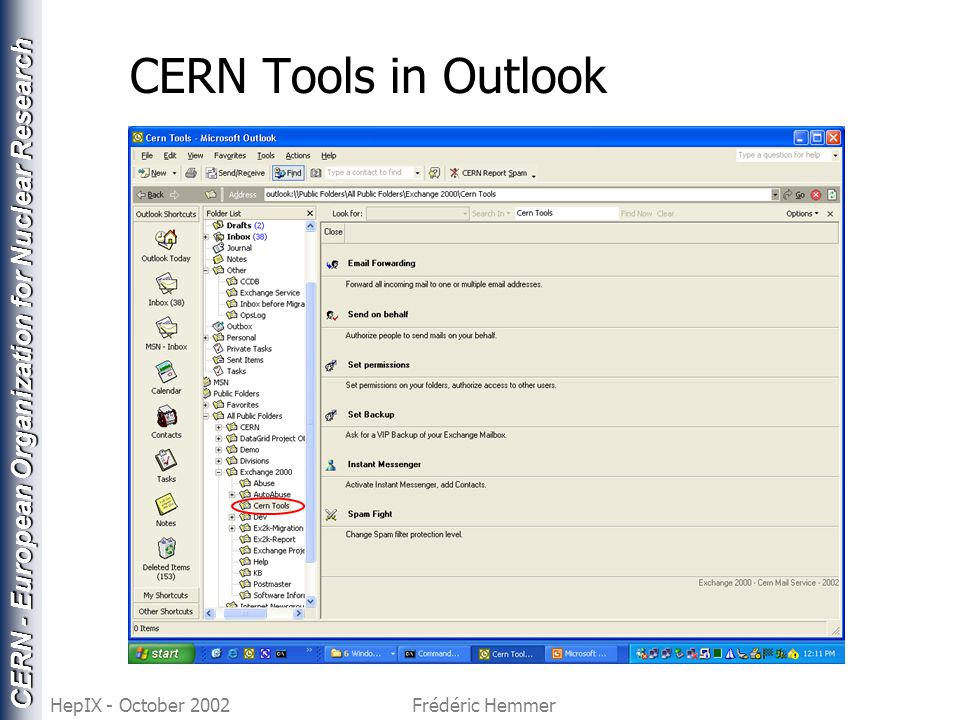 CERN - European Organization for Nuclear Research HepIX - October 2002Frédéric Hemmer CERN Tools in Outlook