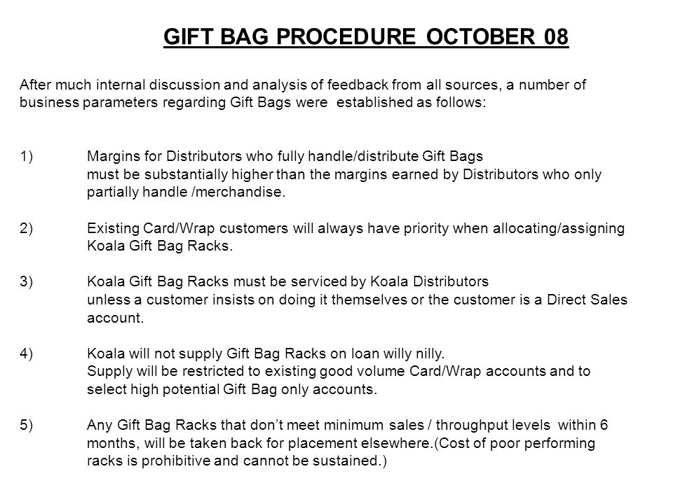 6)All Gift Bags sold via distributor and/or direct are on a firm sales – no returns basis.