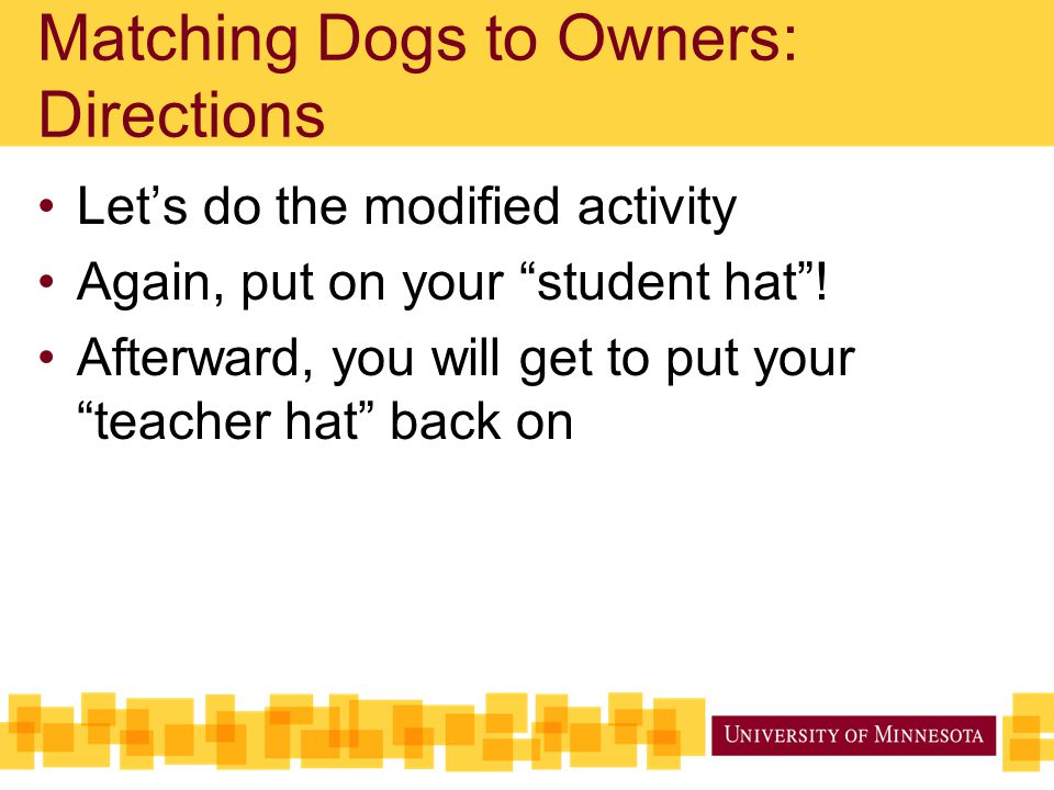 """Matching Dogs to Owners: Directions Let's do the modified activity Again, put on your """"student hat""""! Afterward, you will get to put your """"teacher hat"""""""
