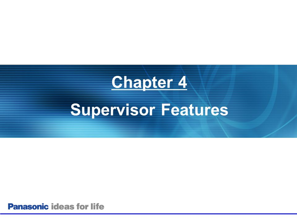 Chapter 4 Supervisor Features