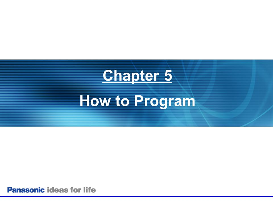 Chapter 5 How to Program