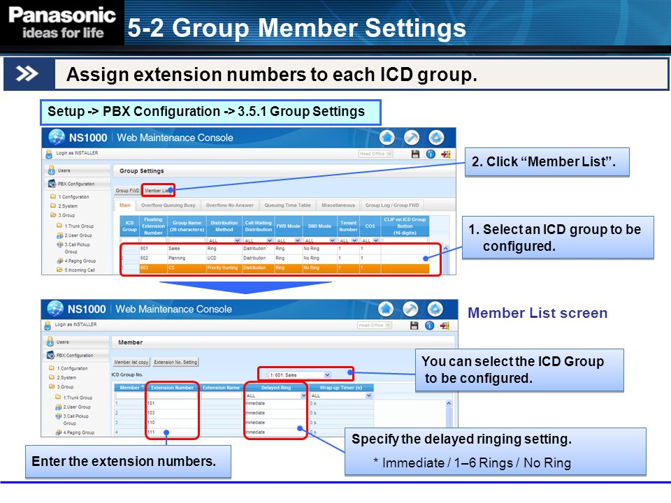 "Setup -> PBX Configuration -> 3.5.1 Group Settings 1. Select an ICD group to be configured. 1. Select an ICD group to be configured. 2. Click ""Member"