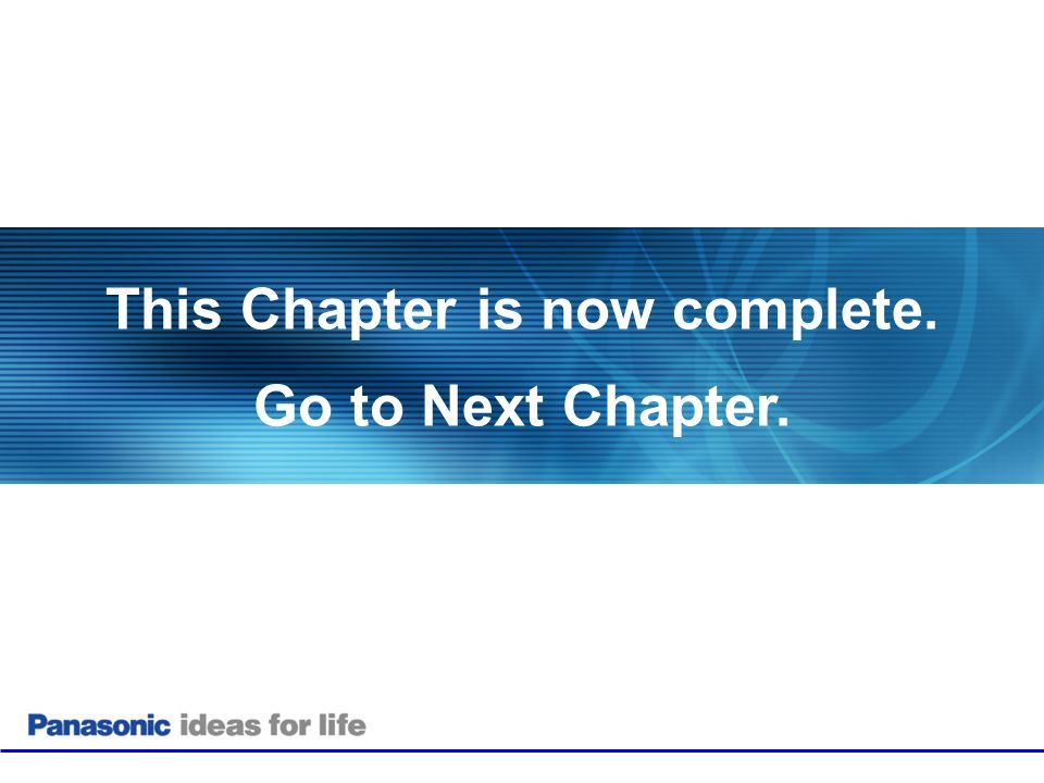 This Chapter is now complete. Go to Next Chapter.