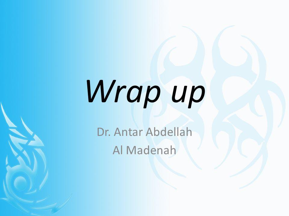 Wrap up Dr. Antar Abdellah Al Madenah