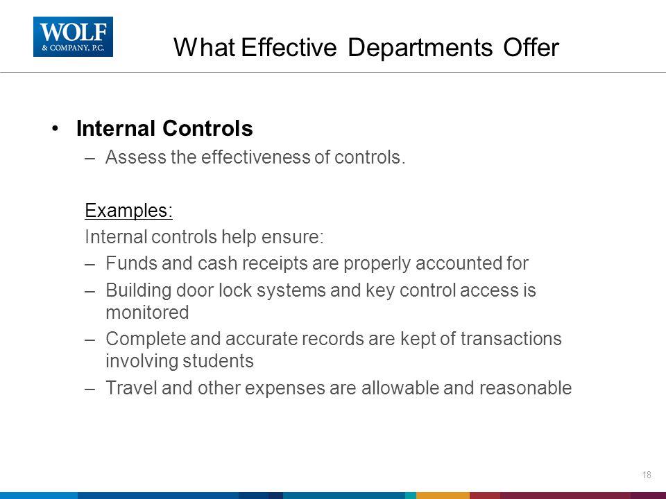 Internal Controls –Assess the effectiveness of controls.