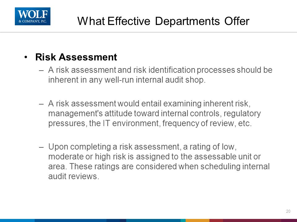 Risk Assessment –A risk assessment and risk identification processes should be inherent in any well-run internal audit shop.