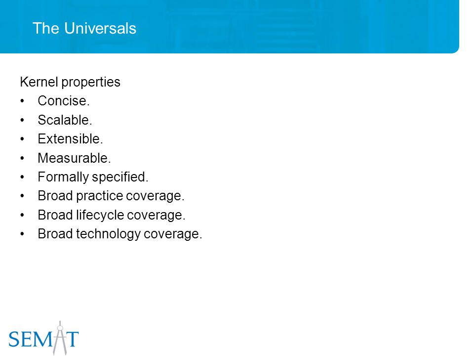 The Universals Kernel properties Concise. Scalable.