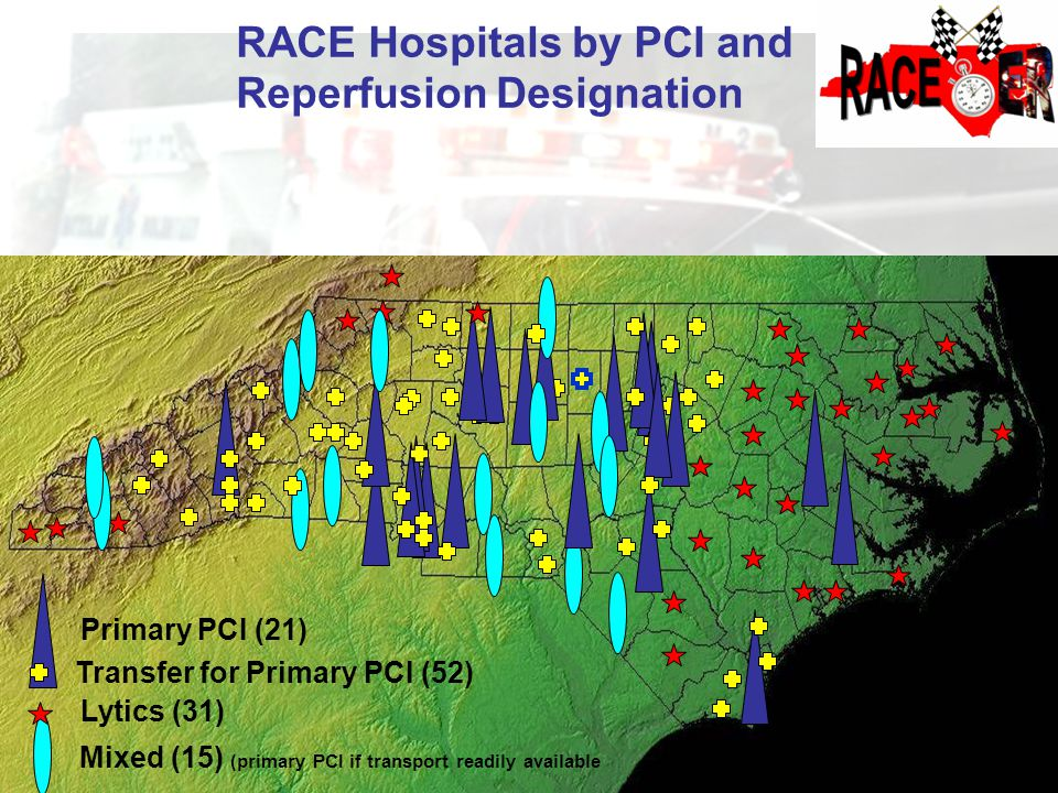 Primary PCI (21) Transfer for Primary PCI (52) Lytics (31) Mixed (15) (primary PCI if transport readily available RACE Hospitals by PCI and Reperfusio