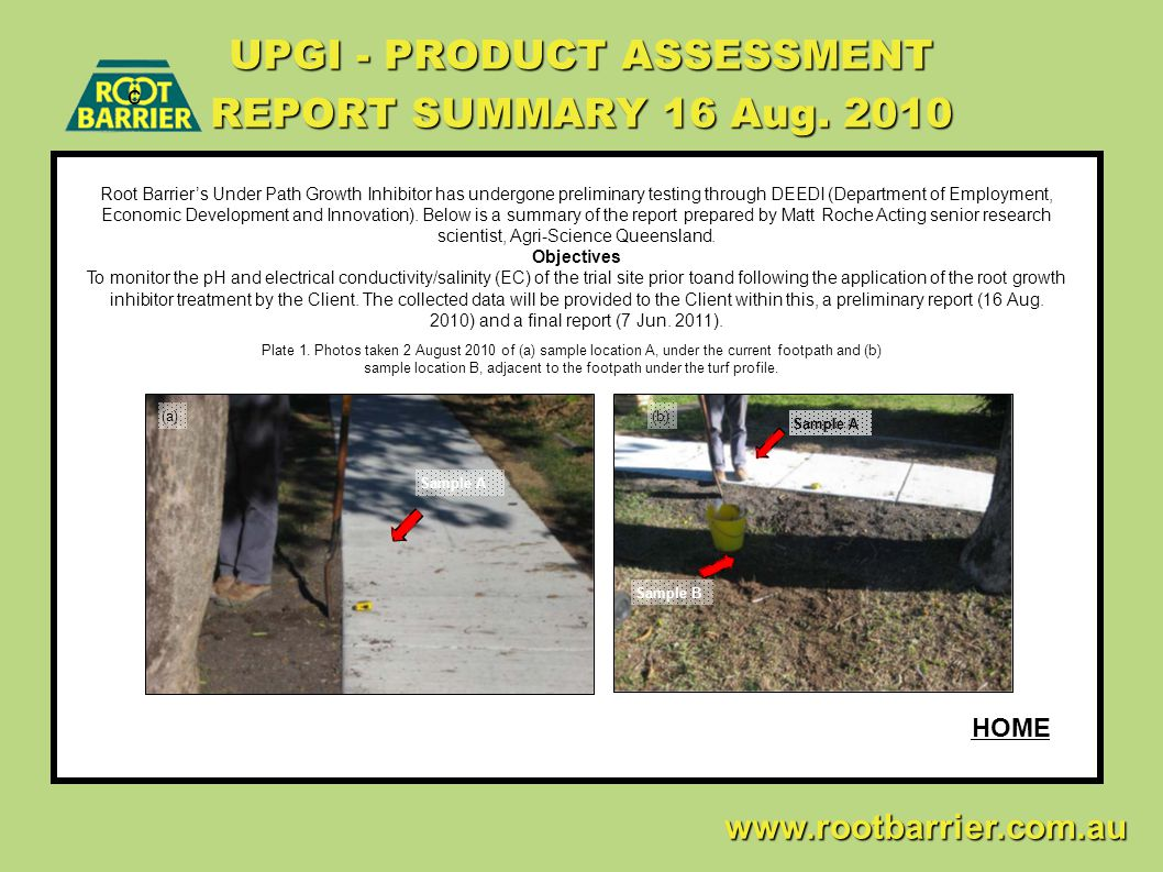 UPGI - PRODUCT ASSESSMENT REPORT SUMMARY 16 Aug. 2010 c www.rootbarrier.com.au www.rootbarrier.com.au HOME Root Barrier's Under Path Growth Inhibitor