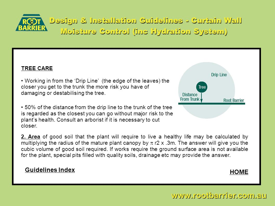 Design & Installation Guidelines - Curtain Wall Moisture Control (inc Hydration System) c www.rootbarrier.com.au www.rootbarrier.com.au TREE CARE Work
